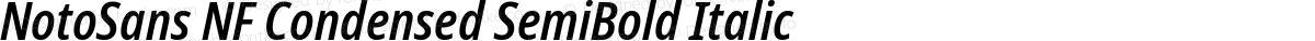 NotoSans NF Condensed SemiBold Italic