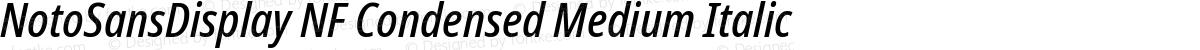 NotoSansDisplay NF Condensed Medium Italic