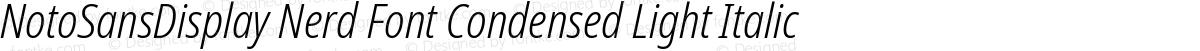 NotoSansDisplay Nerd Font Condensed Light Italic