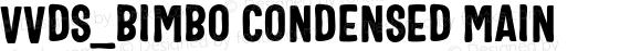 VVDS_Bimbo Condensed Main