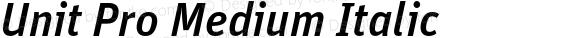 Unit Pro Medium Italic Version 7.504; 2011; Build 1020