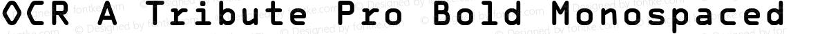 OCR A Tribute Pro Bold Monospaced
