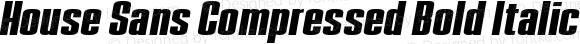 House Sans Compressed Bold Italic