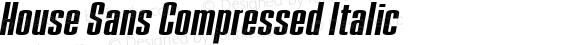 House Sans Compressed Italic
