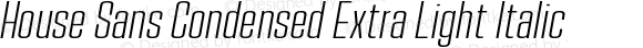 House Sans Condensed Extra Light Italic