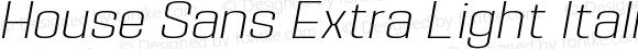 House Sans Extra Light Italic