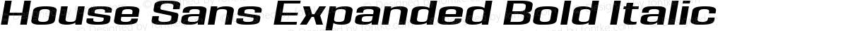 House Sans Expanded Bold Italic