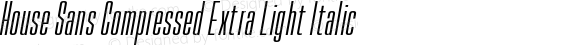 House Sans Compressed Extra Light Italic