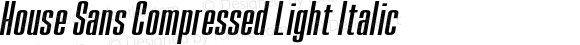 House Sans Compressed Light Italic