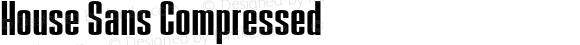 House Sans Compressed