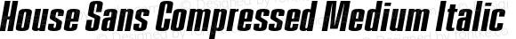 House Sans Compressed Medium Italic