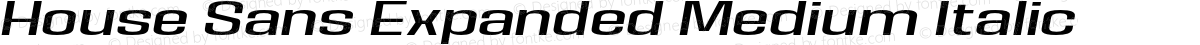 House Sans Expanded Medium Italic
