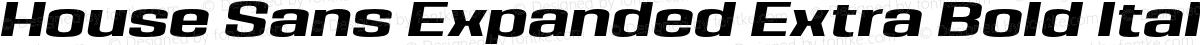 House Sans Expanded Extra Bold Italic