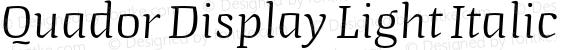 Quador Display Light Italic