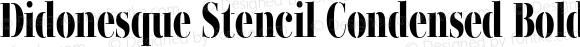 Didonesque Stencil Condensed Bold