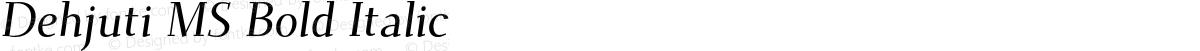 Dehjuti MS Bold Italic