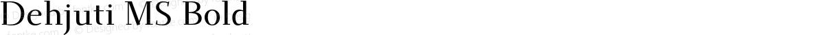Dehjuti MS Bold