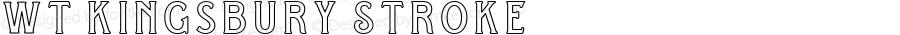 WT Kingsbury Stroke Version 1.000;PS 001.000;hotconv 1.0.88;makeotf.lib2.5.64775