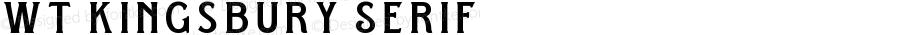 WT Kingsbury Serif Version 1.000