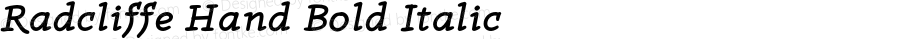 Radcliffe Hand Bold Italic Version 1.000;PS 001.000;hotconv 1.0.88;makeotf.lib2.5.64775