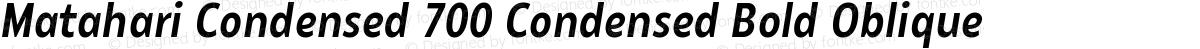 Matahari Condensed 700 Condensed Bold Oblique