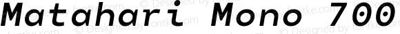 Matahari Mono 700 Bold Oblique