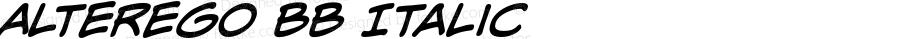 AlterEgo BB Italic Version 1.000 2006 initial release