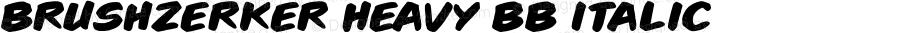 Brushzerker Heavy BB Italic Version 1.000