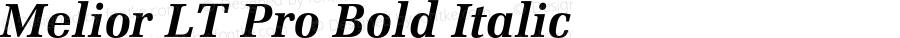 Melior LT Pro Bold Italic Version 1.000;PS 001.000;hotconv 1.0.38