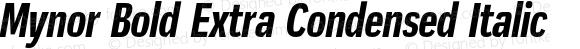 Mynor Bold Extra Condensed Italic