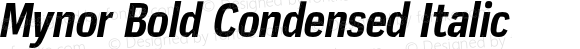 Mynor Bold Condensed Italic
