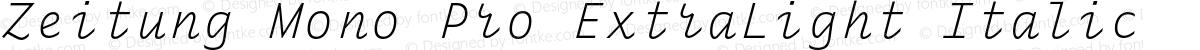 Zeitung Mono Pro ExtraLight Italic