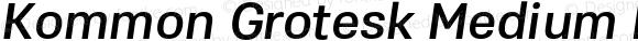 Kommon Grotesk Medium Italic