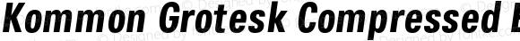 Kommon Grotesk Compressed Bold Italic