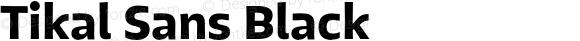 Tikal Sans Black Version 1.001