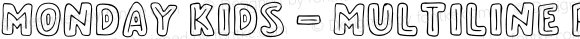 Monday Kids - Multiline Regular Version 1.00;March 15, 2019;FontCreator 11.5.0.2426 64-bit