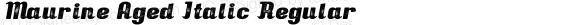 Maurine Aged Italic Regular