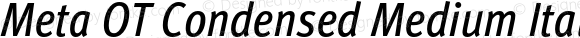 Meta OT Condensed Medium Italic