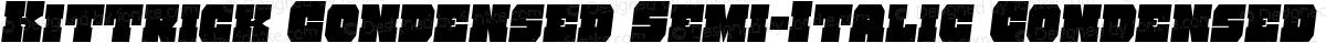 Kittrick Condensed Semi-Italic Condensed Semi-Italic