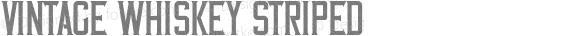 Vintage Whiskey Striped Version 1.00;February 26, 2019;FontCreator 11.5.0.2427 64-bit