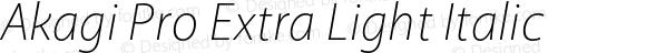 Akagi Pro Extra Light Italic
