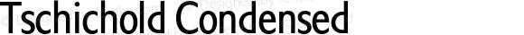 Tschichold Condensed