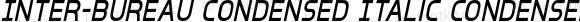Inter-Bureau Condensed Italic