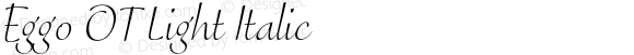 Eggo OT Light Italic