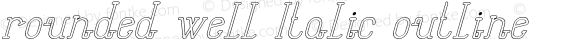 rounded well Italic outline