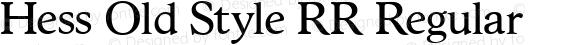 Hess Old Style RR Regular Version 1.000;com.myfonts.easy.redrooster.hess-old-style-rr.hess-old-style-rr.wfkit2.version.4aMA