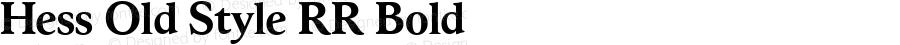 Hess Old Style RR Bold Version 1.000;com.myfonts.easy.redrooster.hess-old-style-rr.bold.wfkit2.version.4aMC