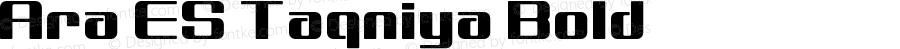 Ara ES Taqniya Bold Version 1.000;PS 001.000;hotconv 1.0.70;makeotf.lib2.5.58329