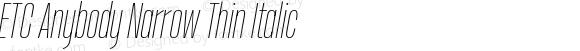 ETC Anybody Narrow Thin Italic