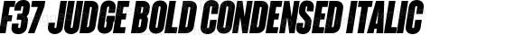 F37 Judge Bold Condensed Italic